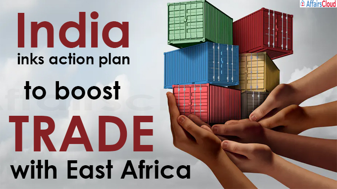 India inks action plan to boost trade with East Africa
