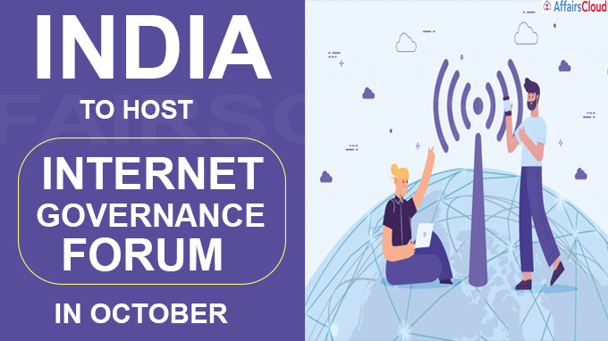 India to host Internet Governance Forum in October