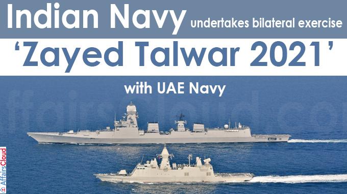 Indian Navy undertakes bilateral exercise 'Zayed Talwar 2021'