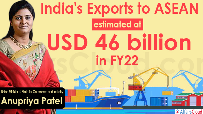India's exports to ASEAN estimated at USD 46 billion in FY22