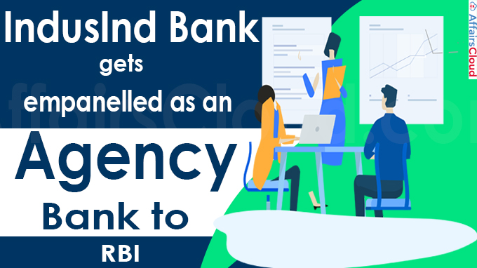 IndusInd Bank gets empanelled as an Agency Bank to RBI