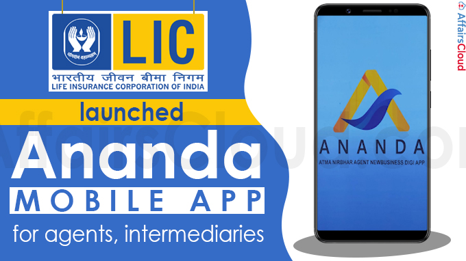 LIC launches Ananda mobile app for agents, intermediaries