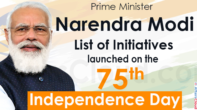 List of Initiatives launched on the 75th Independence Day