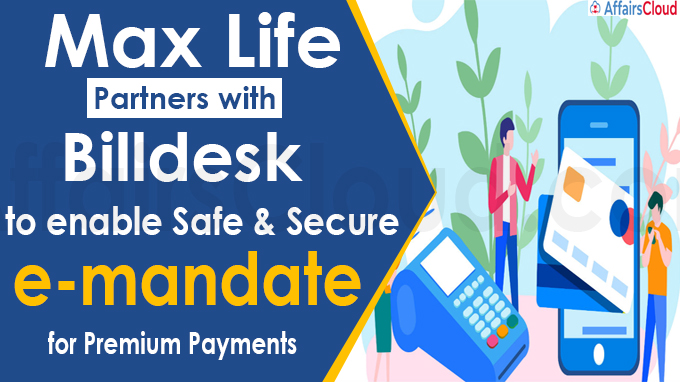 Max Life partners with Billdesk to enable safe & secure e-mandate
