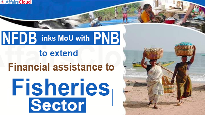 NFDB inks MoU with PNB to extend financial assistance