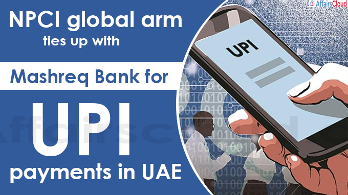 NPCI global arm ties up with Mashreq Bank for UPI payments in UAE