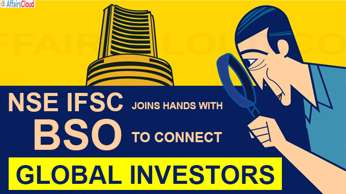 NSE IFSC joins hands with BSO to connect global investors