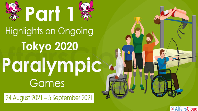 Part 1 highlights on Ongoing Tokyo 2020 Paralympic Games