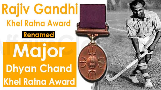 Rajiv Gandhi Khel Ratna Award renamed Major Dhyan Chand Khel Ratna Award