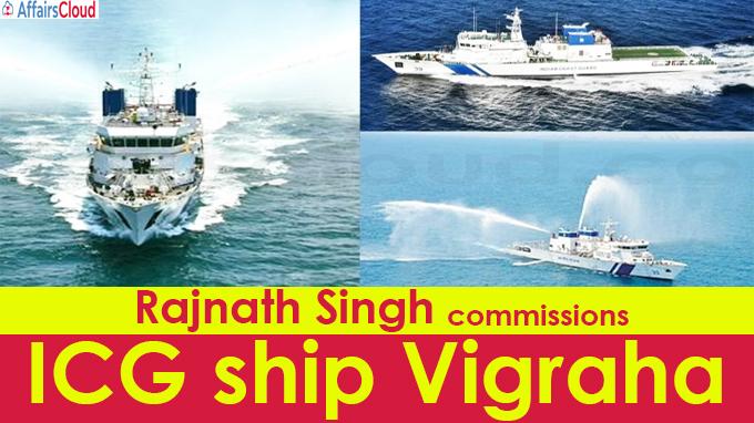 Rajnath Singh commissions ICG ship Vigraha