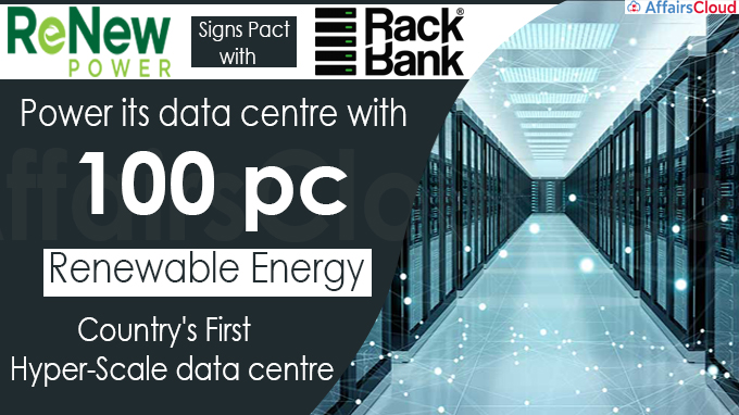 ReNew Power signs pact with RackBank to power its data centre with 100 pc renewable energy