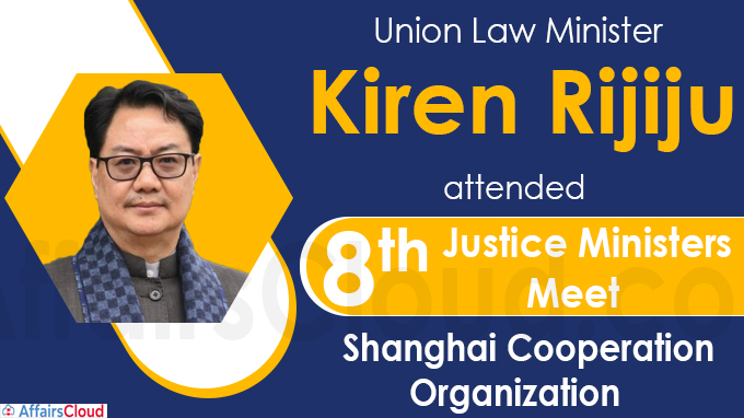 Shri Kiren Rijiju attended the Eighth Justice Ministers Meet of the Shanghai Cooperation Organization