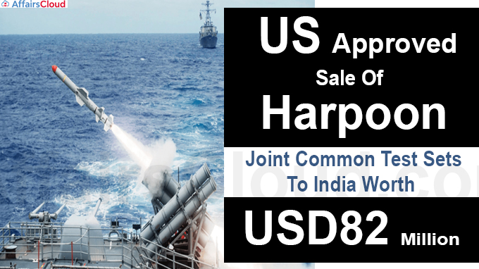 US Approves Sale Of Harpoon Joint Common Test Sets To India Worth USD82 Million