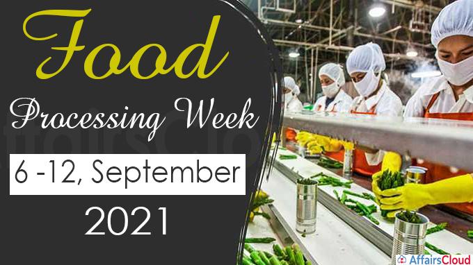 'Food Processing Week' - (6 -12) September, 2021