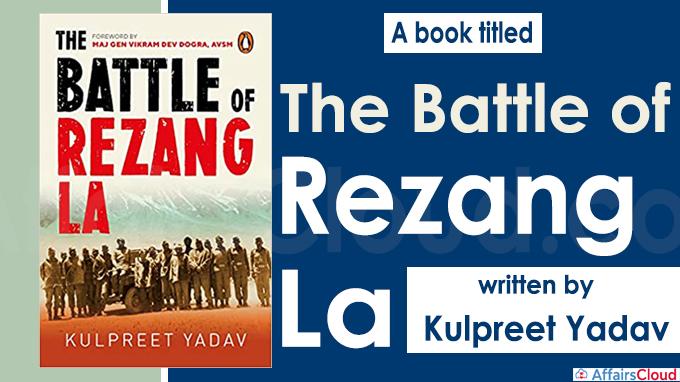 A book titled ''The Battle of Rezang La' written by Kulpreet Yadav