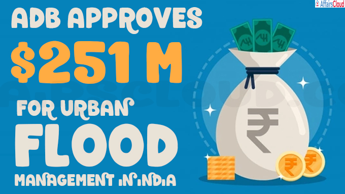 ADB approves $251m for urban flood management in India