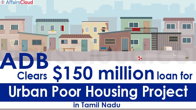 ADB clears $150 million loan for urban poor housing project in Tamil Nadu