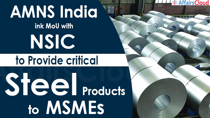 AMNS India, NSIC ink MoU to provide critical steel products to MSMEs