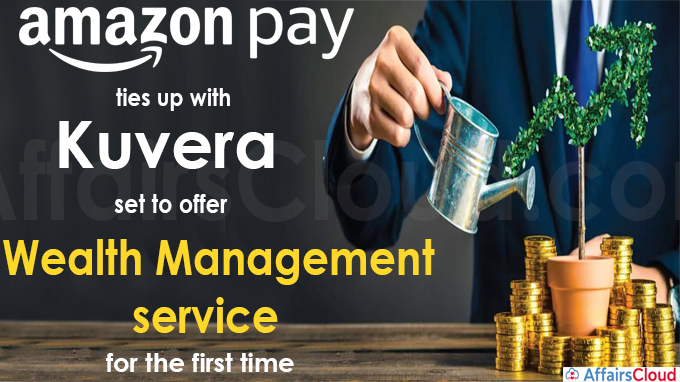 Amazon Pay ties up with Kuvera, set to offer wealth management service for the first time
