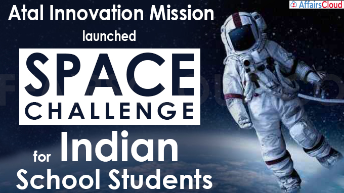 Atal Innovation Mission launches Space Challenge for Indian school students