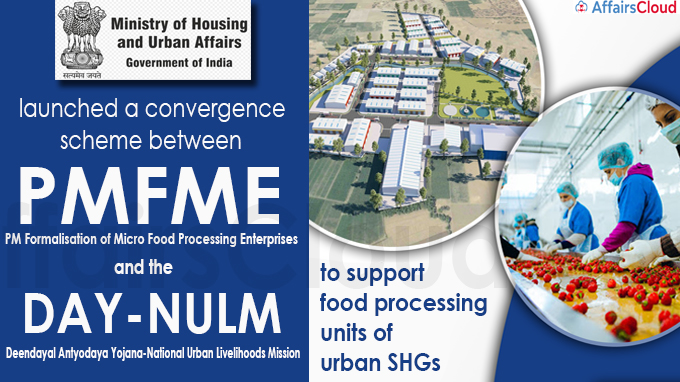 Centre launches convergence scheme to support food processing units of urban SHGs