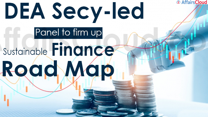 DEA secy-led panel to firm up sustainable finance road map