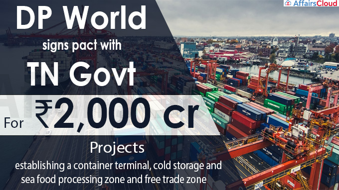 DP World signs pact with TN Govt for ₹2,000 cr projects