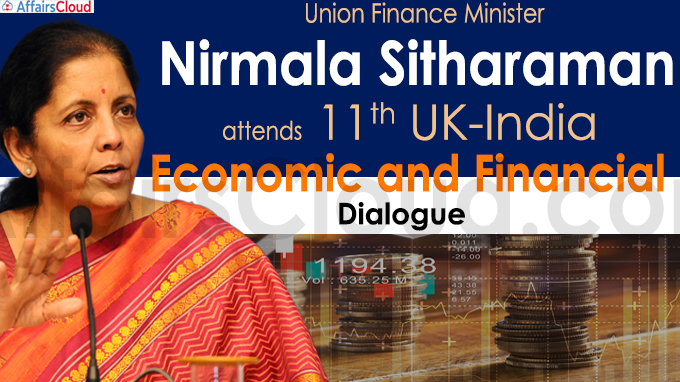 Finance Minister attends 11th UK-India Economic and Financial Dialogue
