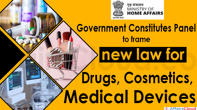 Government constitutes panel to frame new law for drugs, cosmetics, medical devices