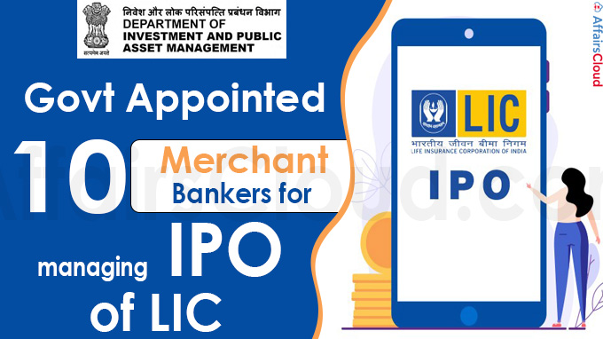 Govt appointed 10 merchant bankers for managing IPO of LIC