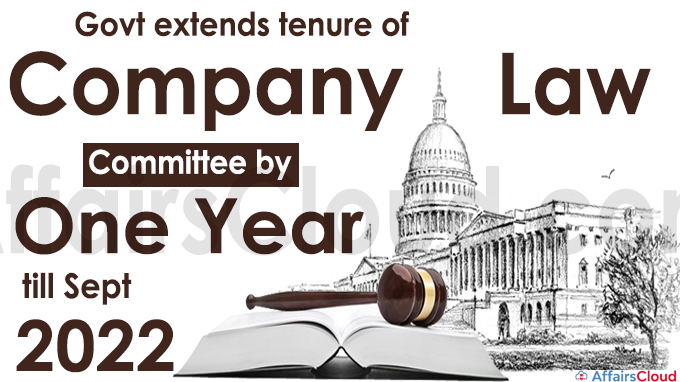 Govt extends tenure of Company Law Committee by one year till Sept 2022