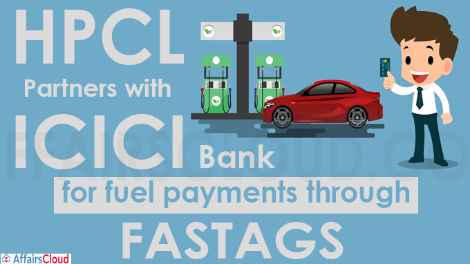 HPCL partners with ICICI Bank for fuel payments through FASTags