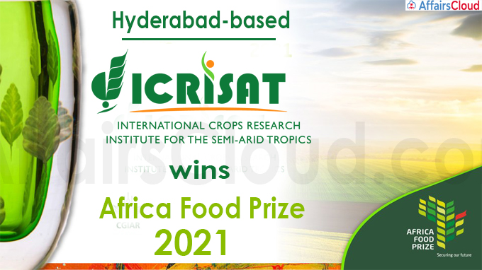 Hyderabad-based ICRISAT wins Africa Food Prize 2021
