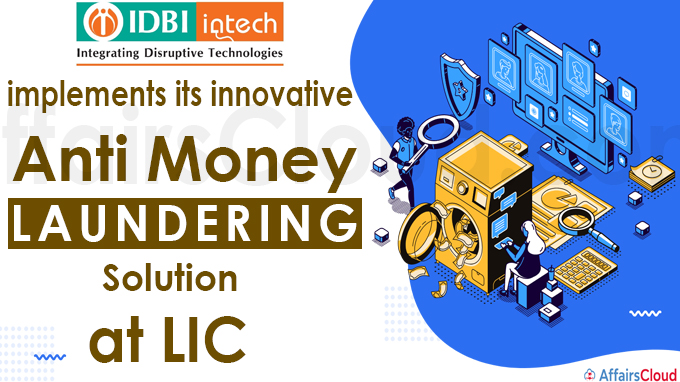 IDBI Intech implements its innovative Anti Money Laundering solution at LIC