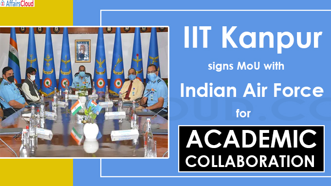 IIT Kanpur signs MoU with Indian Air Force for academic collaboration