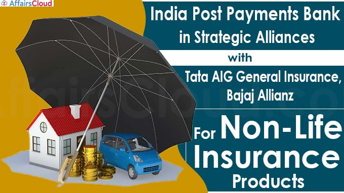 India Post Payments Bank in Strategic Alliances with Tata AIG General Insurance, Bajaj Allianz for Non-Life Insurance Products