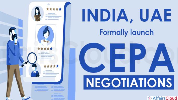 India, UAE formally launch CEPA negotiations