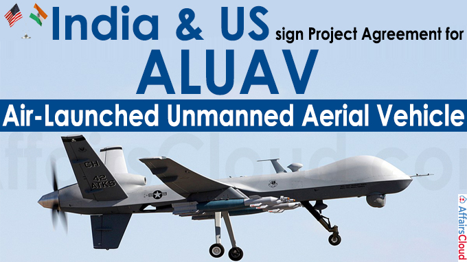 India & US sign Project Agreement for Air-Launched Unmanned Aerial Vehicle