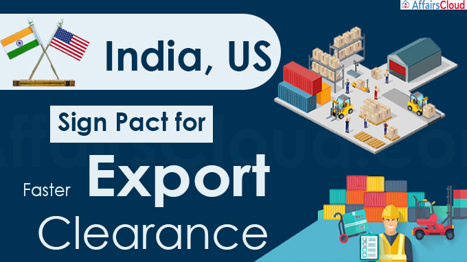 India, US sign pact for faster export clearance