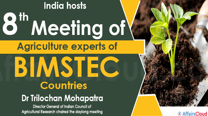 India hosts 8th meeting of agriculture experts of BIMSTEC countries