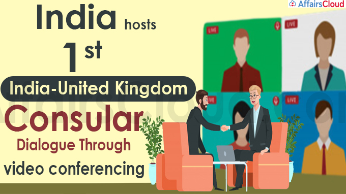 India hosts first India-United Kingdom Consular Dialogue through video conferencing