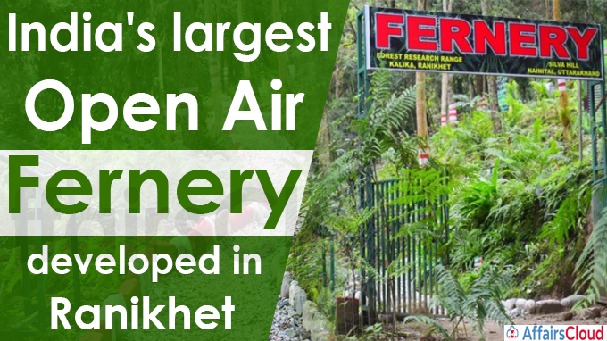 India's largest open air fernery developed in Ranikhet