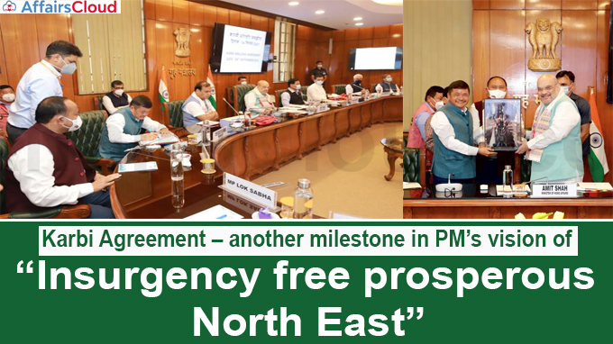 """Karbi Agreement – another milestone in PM's vision of """"Insurgency free prosperous North East"""""""