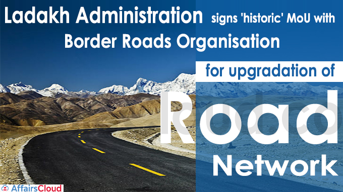 Ladakh admin signs 'historic' MoU with BRO for upgradation of road network