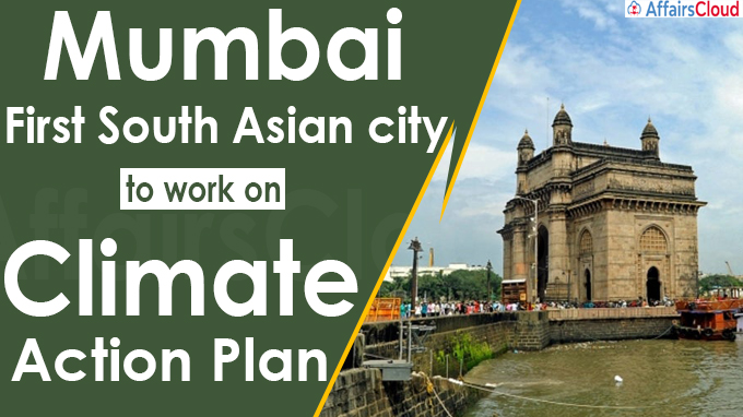 Mumbai first South Asian city to work on climate action plan