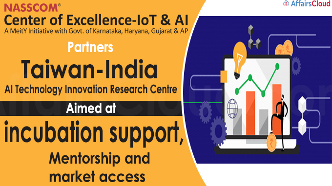 Nasscom CoE-IoT partners Taiwan-India AI Technology Innovation Research Centre