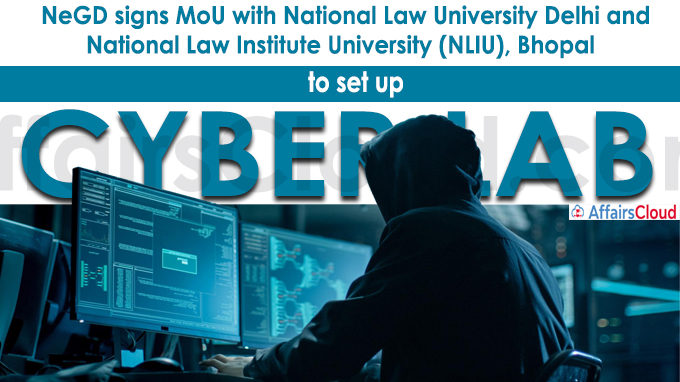 NeGD signs MoU with National Law University, Delhi and National Law Institute University (NLIU), Bhopal
