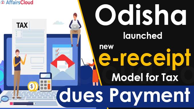 Odisha launches new e-receipt model