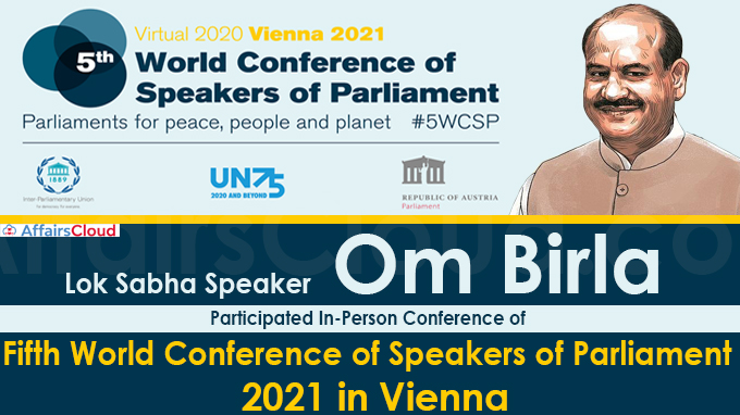 Om Birla participated In-person conference of Fifth World Conference of Speakers of Parliament 2021 in Vienna