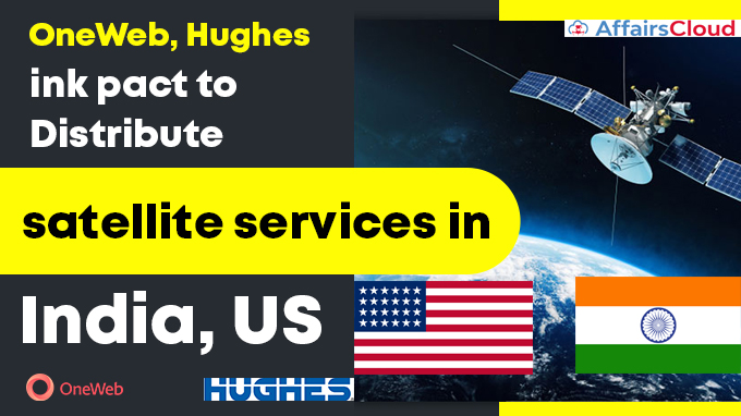 OneWeb,-Hughes-ink-pact-to-distribute-satellite-services-in-India,-US